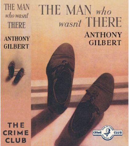 Anthony Gilbert - The Man Who Wasn't There