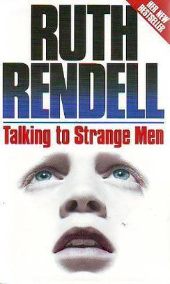 Rendell Talking to Strange Men.jpg