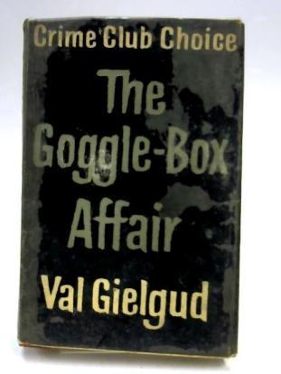 Gielgud Goggle Box.jpg